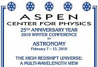 Aspen Winter Conference; The High Redshift Universe: A Multi-Wavelength View