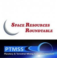 The Space Resources Roundtable and Planetary & Terrestrial Mining Sciences Symposium