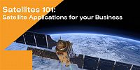 Satellites 101 - Satellite Applications for your Business
