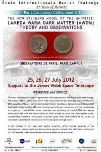 The Chalonge School 16th Paris Cosmology Colloquium 2012,The New Standard Model of the Universe:Lambda Warm Dark Matter.Theory and Observations.